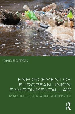 Enforcement of European Union Environmental Law By Hedemann-robinson, Martin