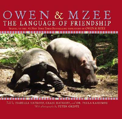 Owen & Mzee By Hatkoff, Isabella/ Hatkoff, Craig/ Kahumbu, P./ Greste, Peter (ILT)